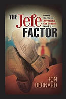 The Jefe Factor: Exposing the Jefe and Revealing the Leader in Each of Us