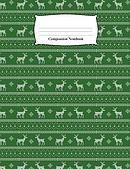 Composition Notebook: Green Reindeer Sweater Pattern Wide Ruled Notebook