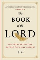 The Book of the Lord: The great revelation before the final harvest