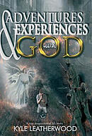 Adventures and Experiences with God: A true inspirational life story