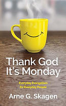 Thank God It's Monday: Everyday Evangelism for Everyday People