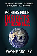 Prophecy Proof Insights of the End Times: Biblical Insights about the End Times That You Won't Hear in Church