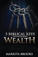 5 Biblical Keys to Unlocking Wealth