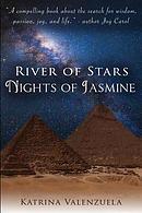 River of Stars, Nights of Jasmine