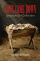 Love Came Down: Unwrapping the Gift of Our Risen Savior