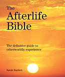 The Afterlife Bible: The Definitive Guide to Otherwordly Experience