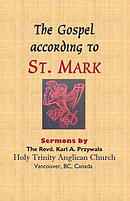 THE GOSPEL ACCORDING TO ST. MARK: Sermons by THE REVD. KARL A. PRZYWALA