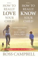 How To Really Love Your Child And How To