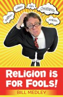 Religion Is For Fools!