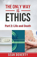 The Only Way is Ethics: Life and Death