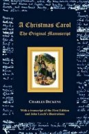 A Christmas Carol - The original manuscript - with original illustrations