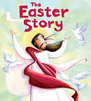 My First Bible Stories New Testament: The Easter Story