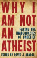 Why I Am Not An Atheist Pb