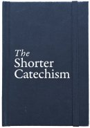 The Shorter Catechism HC