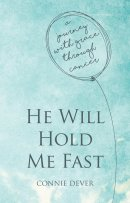 He Will Hold Me Fast.