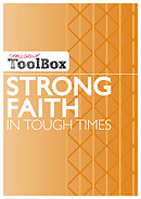 Small Group Toolbox: Strong Faith in Tough Times