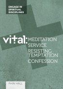 Vital: Meditation, Service, Resisting Temptation, Confession