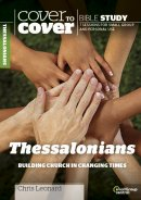 Cover to Cover Bible Study: Thessalonians