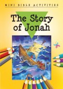 Mini Bible Activities: the Story of Jonah