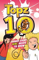 Topz Ten Things Every Girl Needs to Know