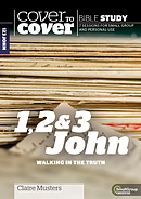 Cover to Cover Bible Study: 1, 2 & 3 John
