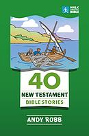 40 New Testament Bible Stories