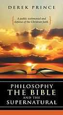 Philosophy, the Bible and the Supernatural