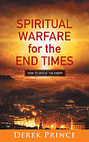 Spiritual Warfare For The End Times