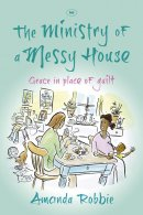 The Ministry of a Messy House