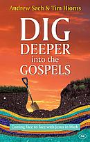 Dig Deeper into the Gospels