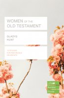 Lifebuilder Bible Study: Women of the Old Testament