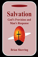 Salvation: God's Provision and Man's Response