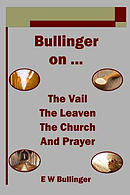 Bullinger on ... the Vail, the Leaven, the Church and Prayer