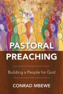 Pastoral Preaching: Building a People for God