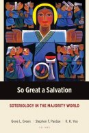 So Great a Salvation: Soteriology in the Majority World