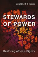 Stewards of Power: Restoring Africa's Dignity