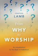 From Why to Worship: An Introduction to the Book of Habakkuk