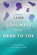 Godliness from Head to Toe: An Introduction to the Book of James