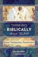 Thinking Biblically about Islam: Genesis, Transfiguration, Transformation
