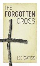 The Forgotten Cross