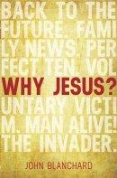 Why Jesus ?