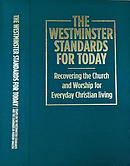 The Westminster Standards for Today ~ ed. Kevin J. Bidwell