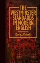 The Westminster Standards in Modern English ~ ed. Kevin J. Bidwell
