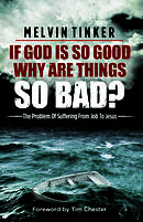 If God is so Good Why are Things so Bad?