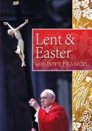 Lent and Easter with Pope Francis