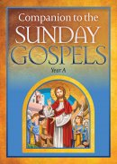 Companion to the Sunday Gospels Year A
