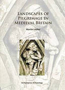 Landscapes of Pilgrimage in Medieval Britain