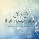 Love that never fails