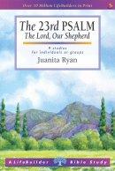 Lifebuilder Bible Study: The 23rd Psalm