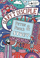 Diary of a Disciple Peter and Paul's Story
